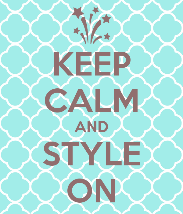 keep calm and style on 214